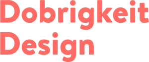 Dobrigkeit Design